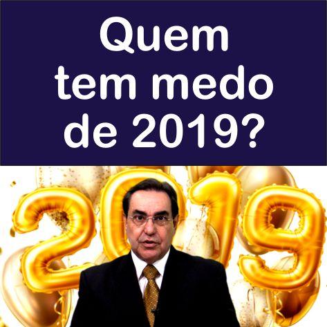 Videocurso Online: QUEM TEM MEDO DE 2019? - Luiz Marins