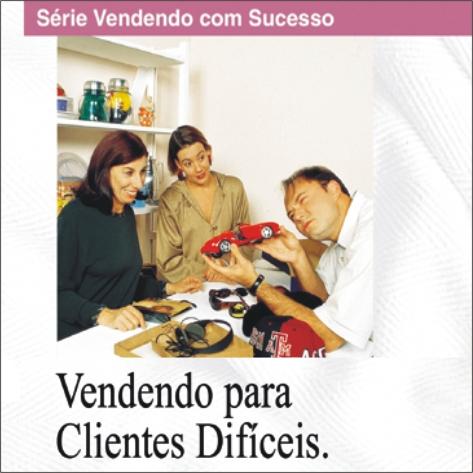 Videocurso Online: VENDENDO PARA CLIENTES DIFICEIS - Alberto Centurião