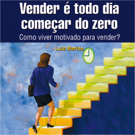 Videocurso Online: VENDER É TODO DIA COMEÇAR DO ZERO - Luiz Marins