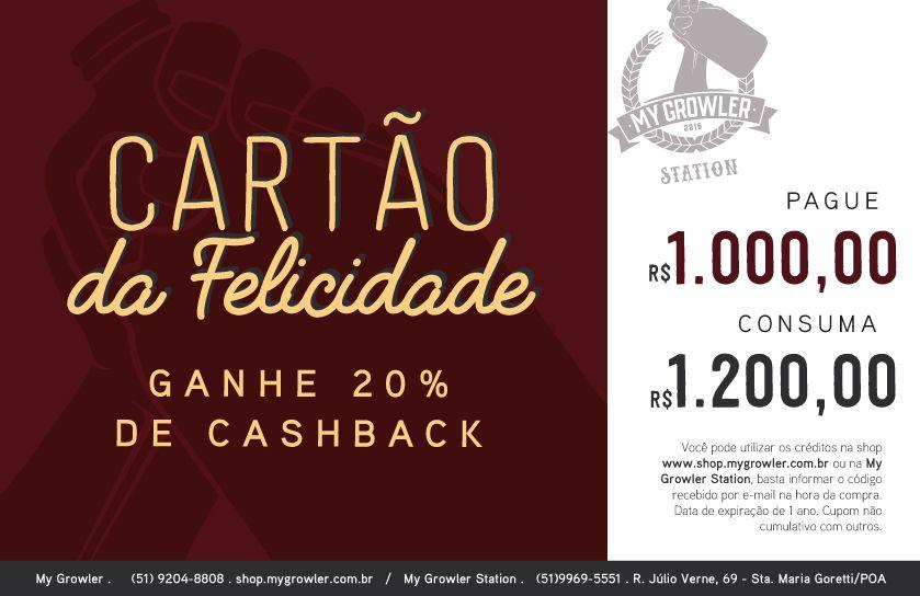 Cartão da Felicidade R$1.000 ganhe 20% de cashback - My Growler