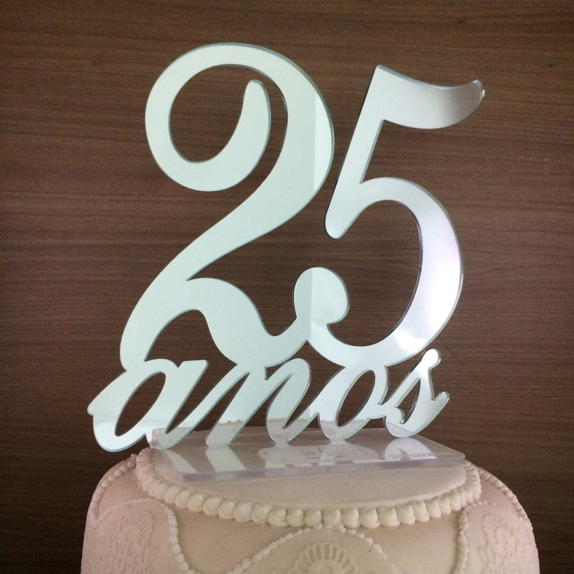 Topo de Bolo 25 anos - Bodas de Prata - Acrílico Prata Espelhado