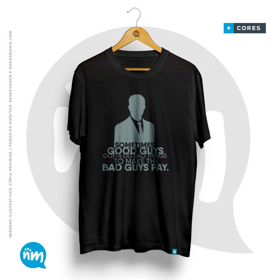 Camiseta de Direito: (SUITS) Sometimes Good Guys Gotta do Bad Things to Make The Bad Guys Pay