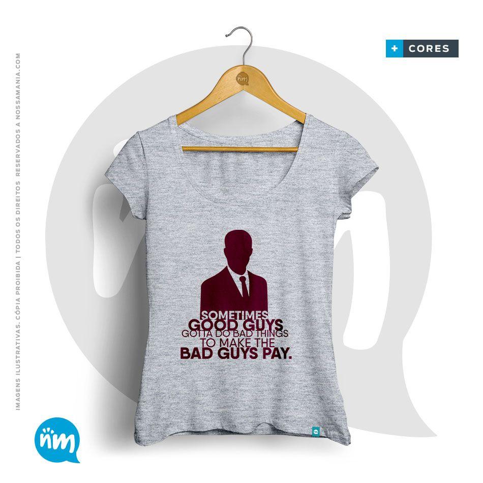 Camiseta de Direito: (SUITS) Sometimes Good Guys Gotta do Bad Things to Make The Bad Guys Pay