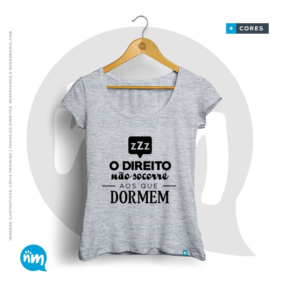 Camiseta de Profissões Direito: O Direito Não Socorre aos que Dormem