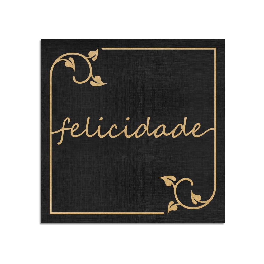 Quadro Decorativo Frase | Felicidade - Sala, Quarto, Lavabo