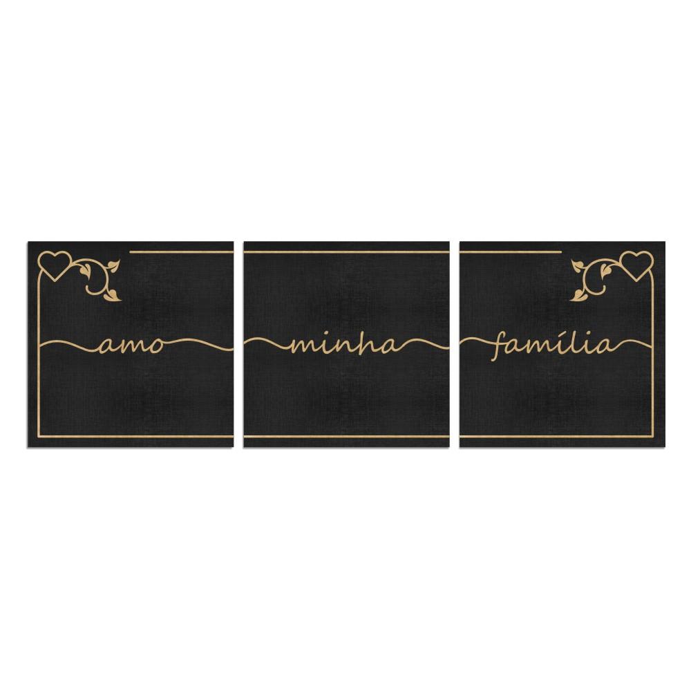 Trio - Quadros Decorativos Frase   Amo Minha Família