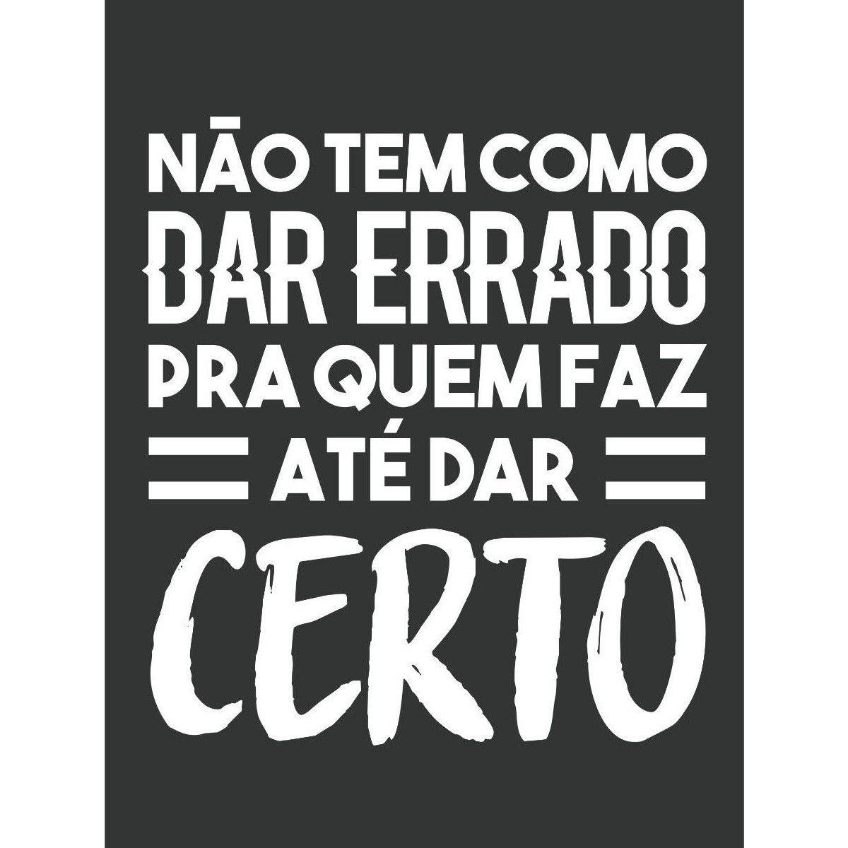 Camiseta Alex Moro ''Não tem Como dar Errado para Quem Faz Até dar Certo''