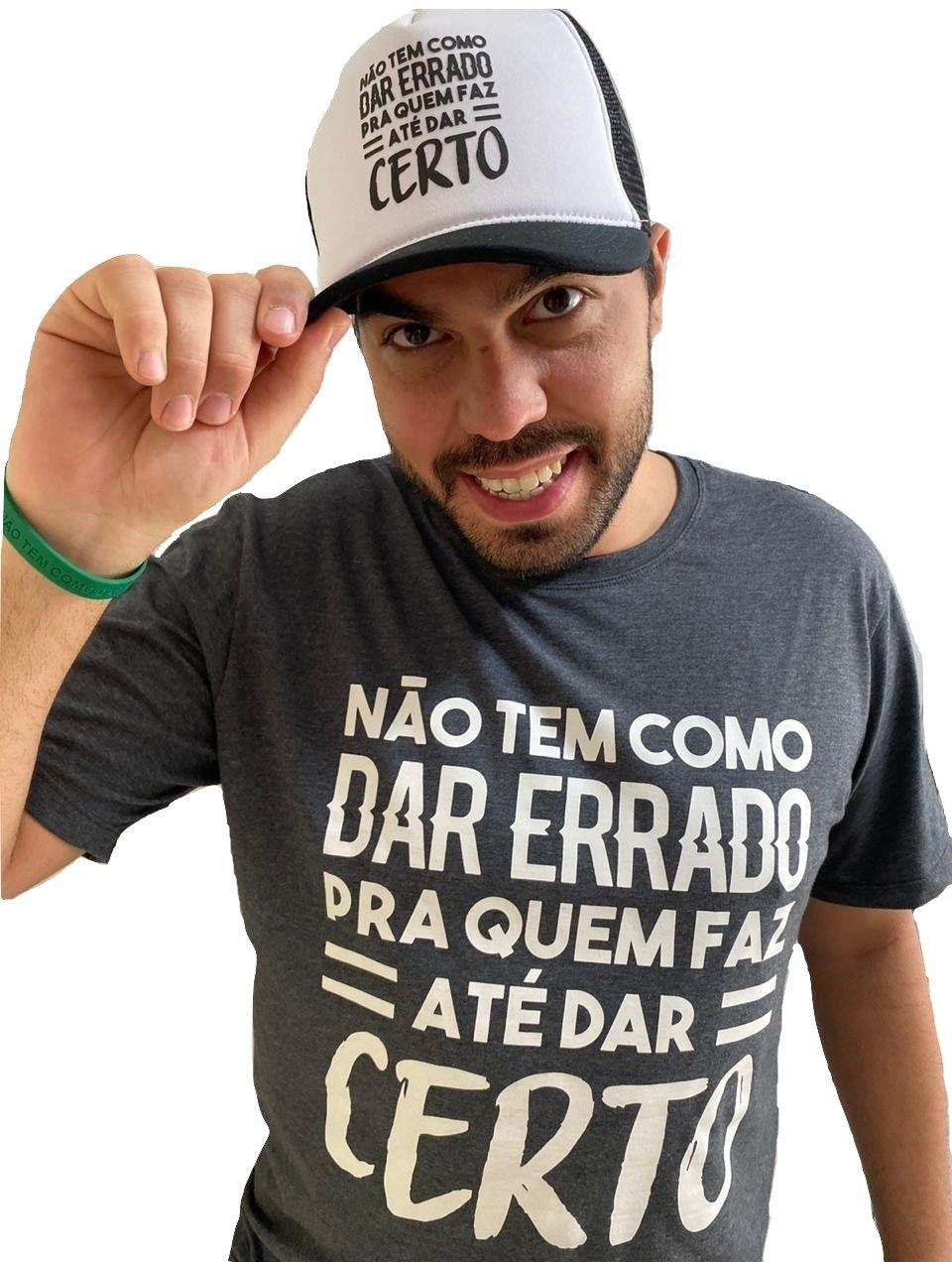 Kit Camiseta e Boné Alex Moro ''Não tem Como dar Errado para Quem Faz Até dar Certo''