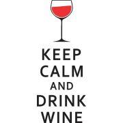 Adesivo Keep Calm - Drink Wine
