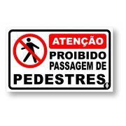 Placa Proibido Pedestres