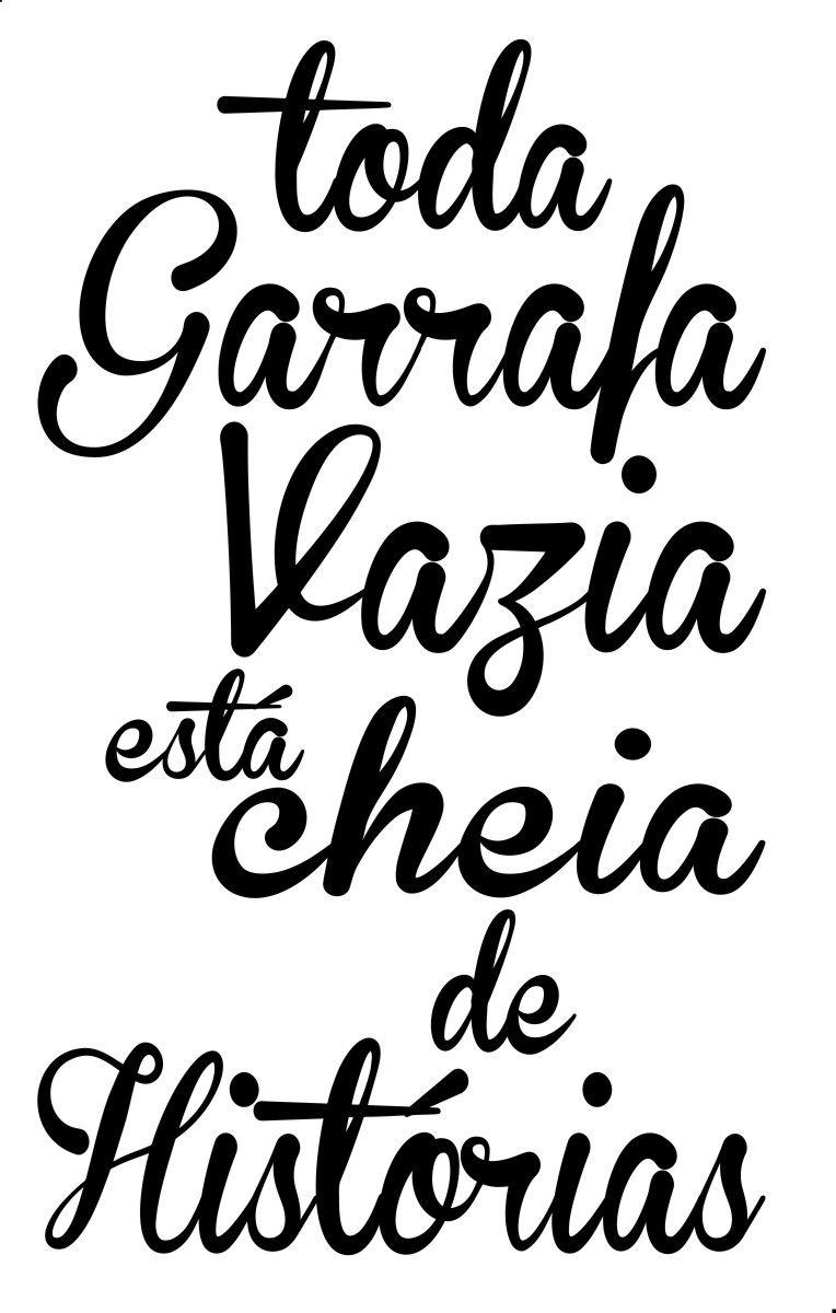 Adesivo Toda Garrafa Vazia...