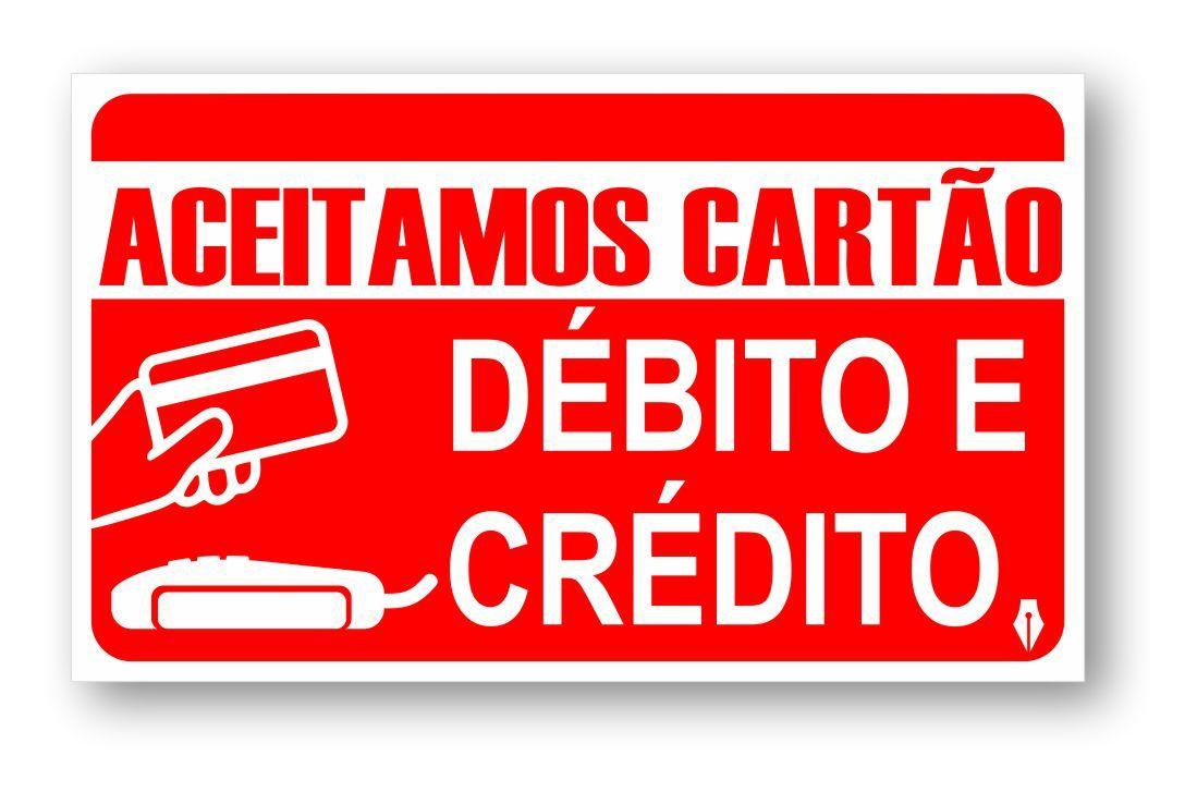 Placa Aceitamos Cartão Débito e Crédito