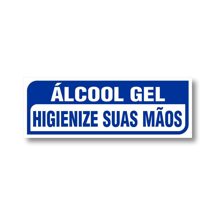 Placa Álcool Gel - Higienize suas mãos