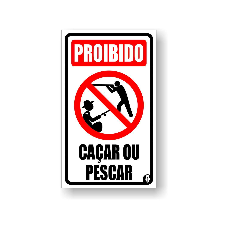 Placa Aviso Proibido Caçar ou Pescar