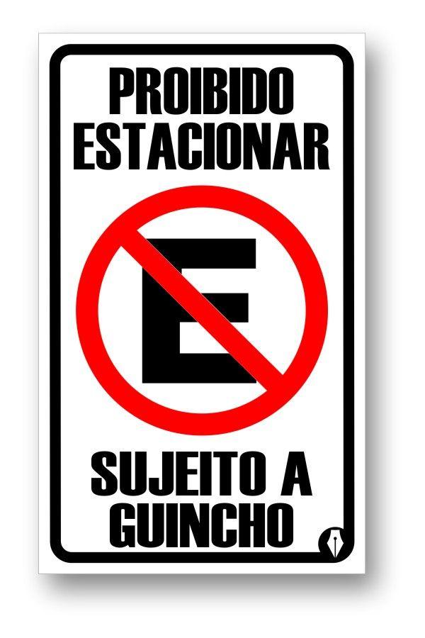Placa Proibido Estacionar Sujeito A Guincho