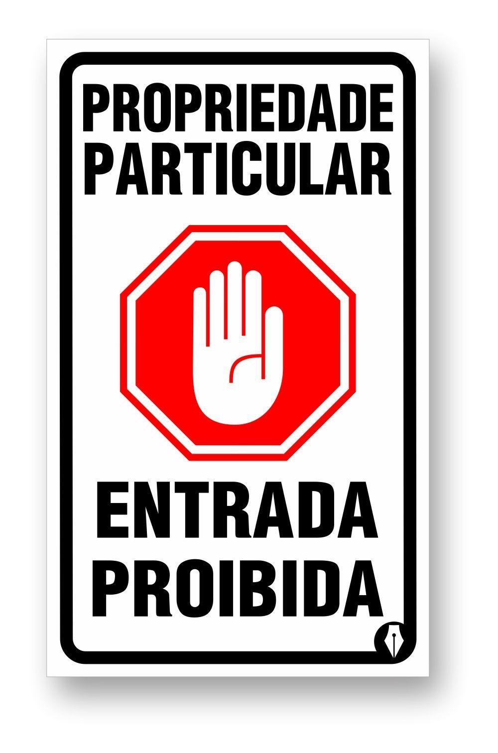 Placa Propriedade particular Entrada Proibida