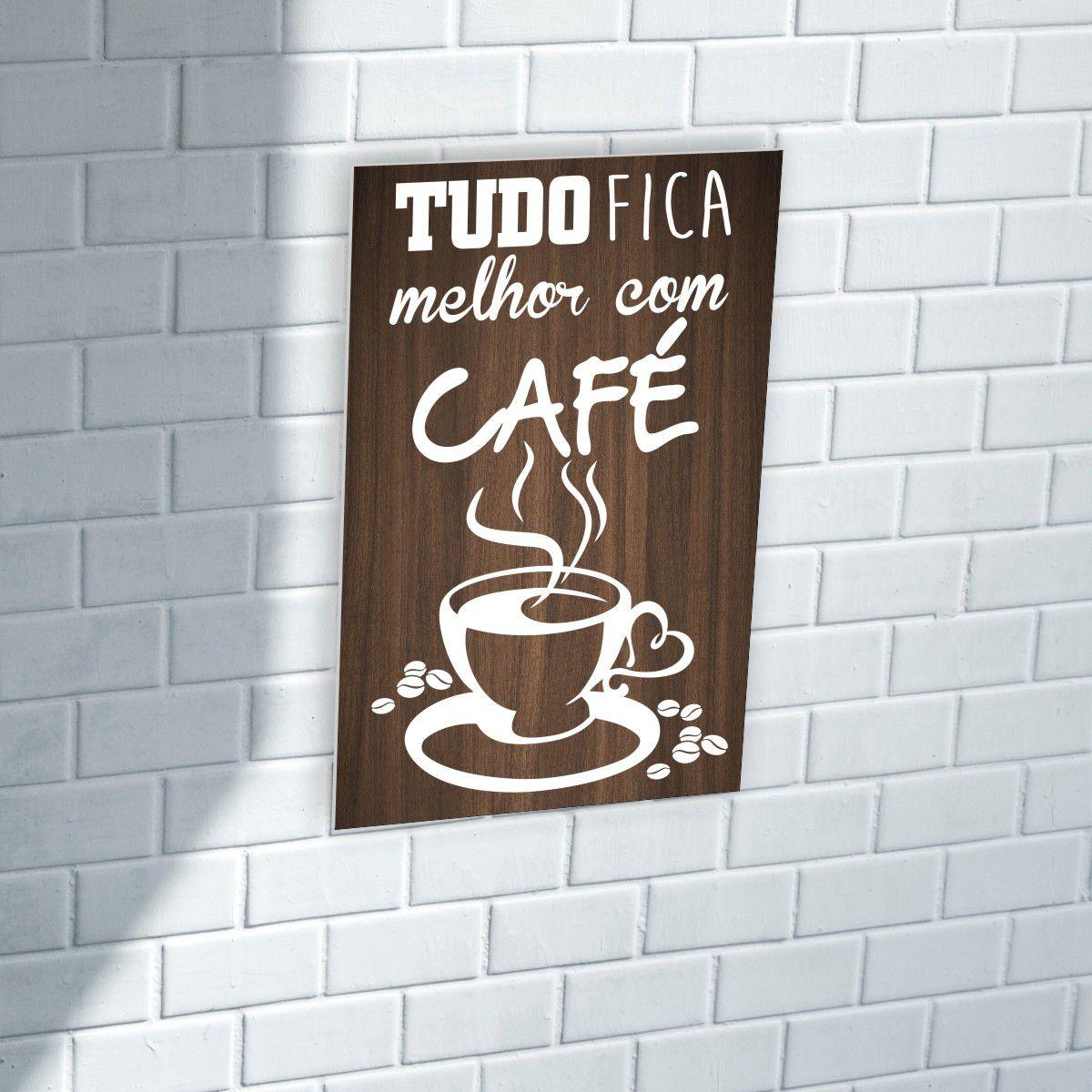 Quadro Para Cantinho do Café - Tudo fica melhor com Café