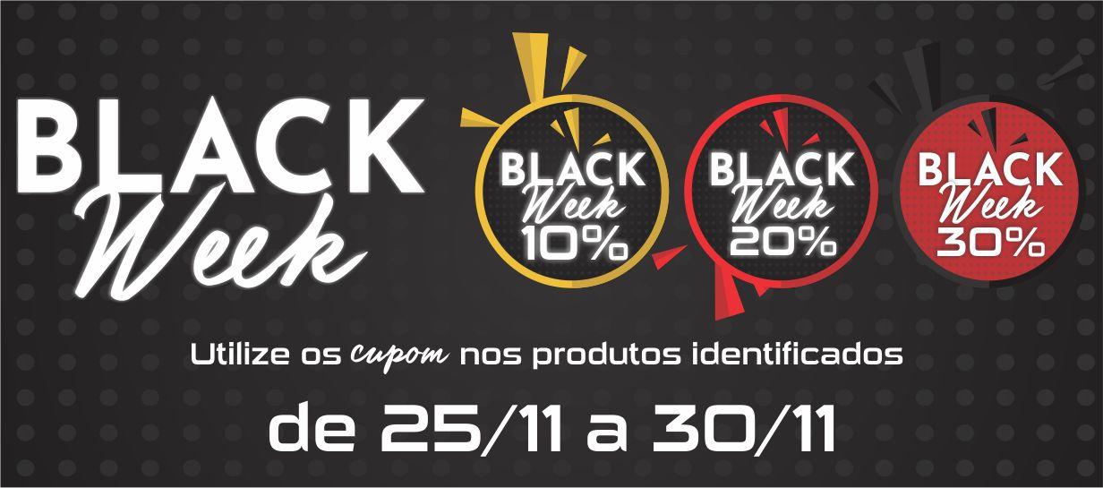 BLACK WEEK _ 25/11 A 30/11 DE 10% À 30% DE DESCONTO