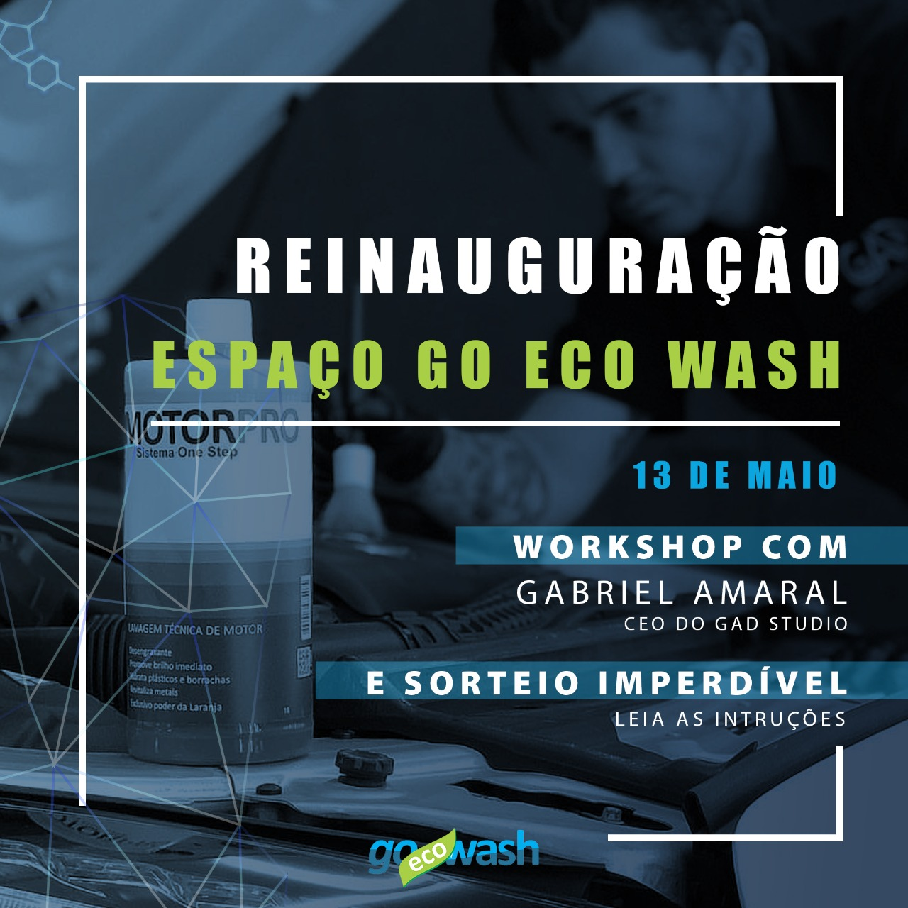 Reinauguração + Workshop Gabriel Amaral - 13/05  - Loja Go Eco Wash