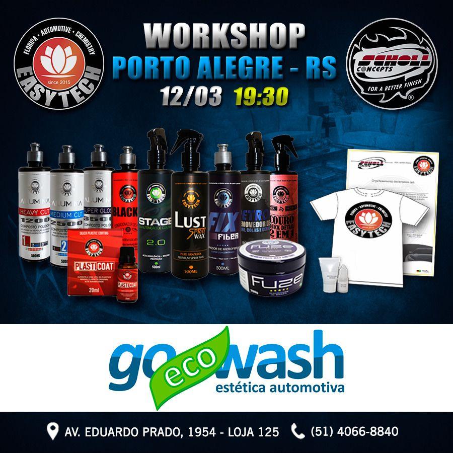 Workshop Easytech / Scholl - Porto Alegre/RS - 12/03  - Loja Go Eco Wash