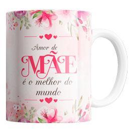Caneca Amor de Mãe é o Melhor do Mundo - Sude