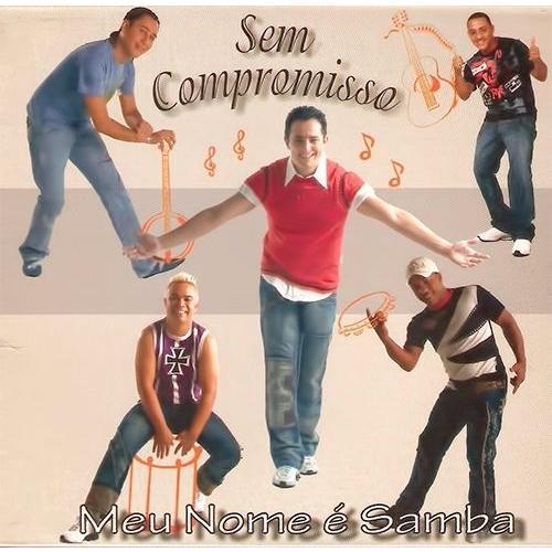 CD  Grupo Sem Compromisso - Meu Nome é Samba