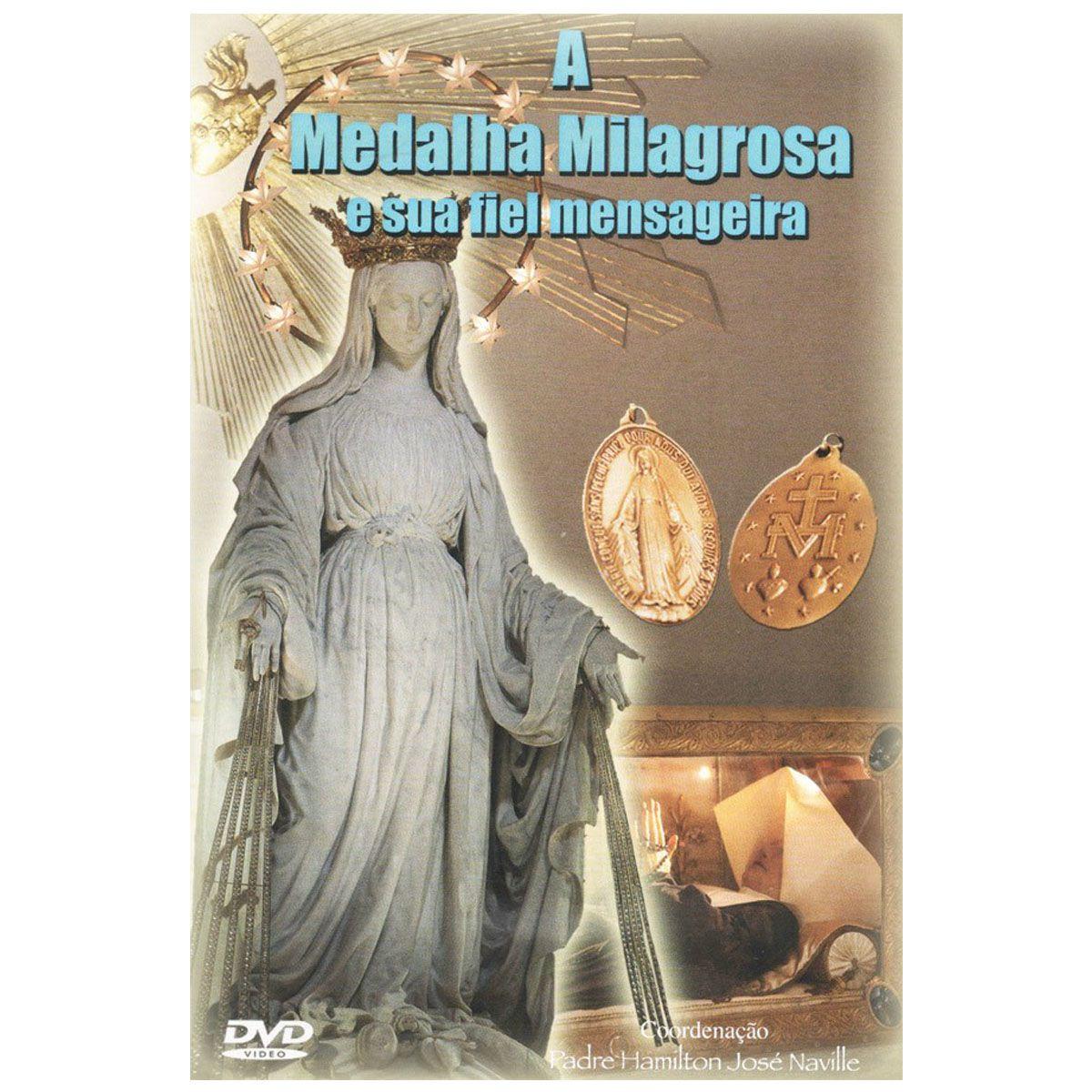 DVD - A Medalha Milagrosa e sua Fiel Mensagem