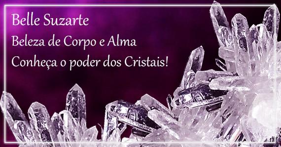 belle suzarte conheça o poder dos cristais