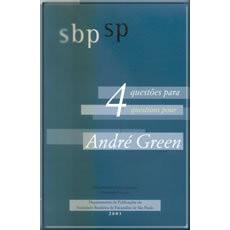 4 Questões para André Green