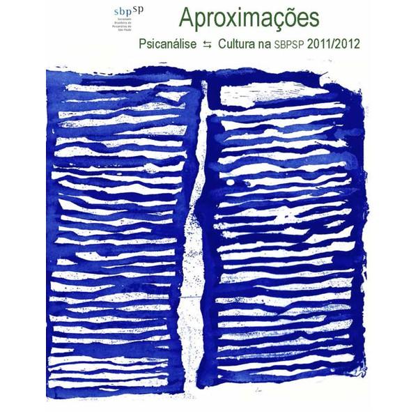 Aproximações: Psicanálise - Cultura na SBPSP 2011/2012