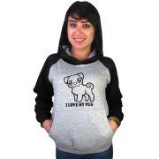 Moletom Canguru Feminino Raglan Divertido Pet I Love My Pug ER_155