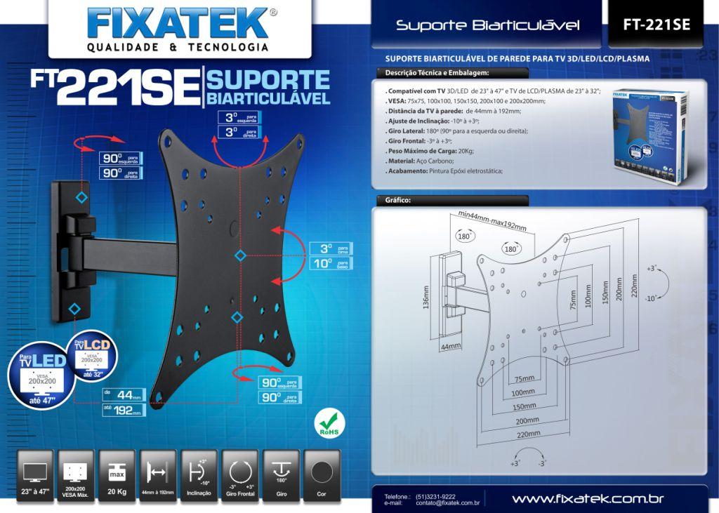 Suporte Biarticulável  P/Tv LED 23-47'' FT-221SE FIXATEK