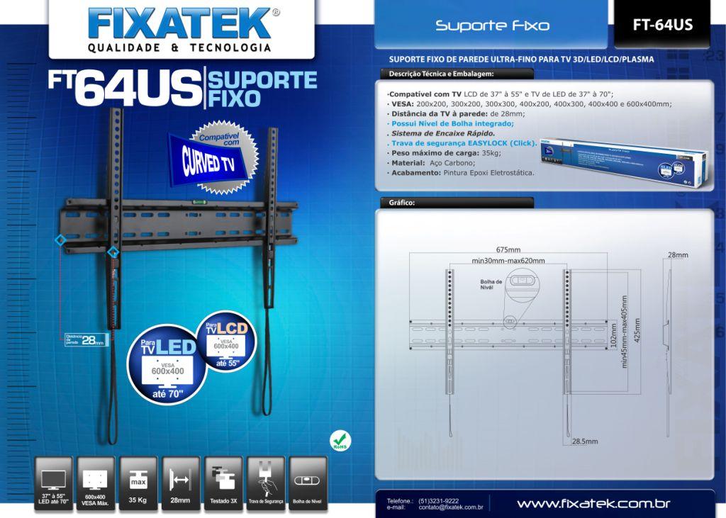 Suporte Fixo  P/Tv LED 37-70'' FT-64US FIXATEK
