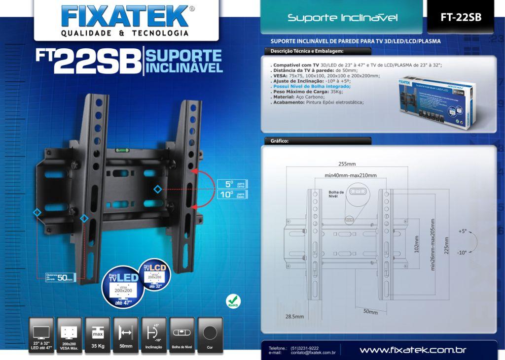 Suporte Inclinável  P/TV LED 23-47'' FT-22SB FIXATEK