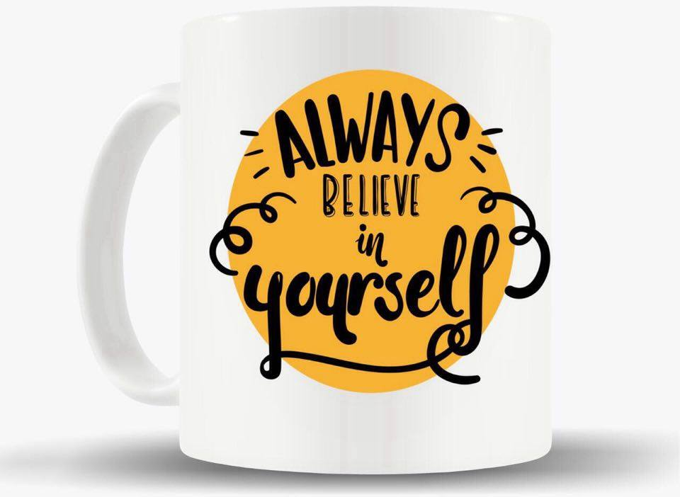 Caneca Always Believe in Yourself