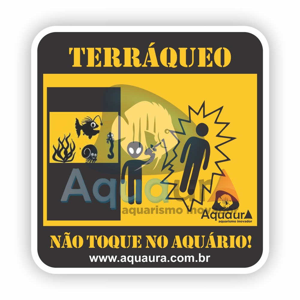 ADESIVO NÃO TOQUE NO AQUÁRIO - TERRÁQUEO