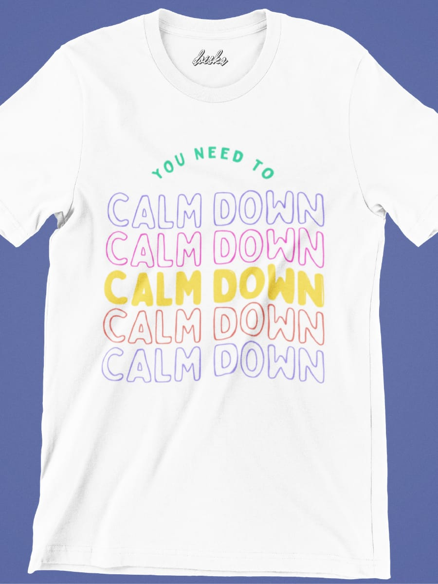 Camiseta Calm Down
