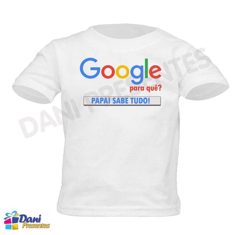Body  / Camiseta Google para quê? Papai sabe tudo! - 100% Algodão