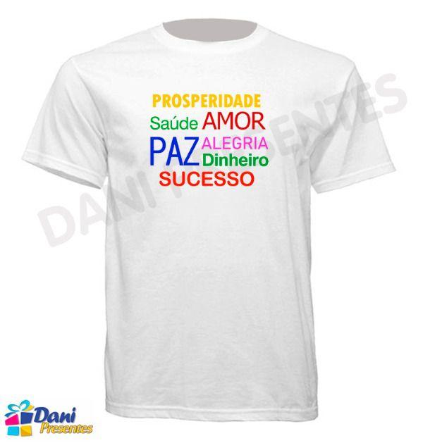 Camiseta Feliz Ano Novo - Prosperidade, Saúde, Amor, Paz, Alegria, Dinheiro e Sucesso