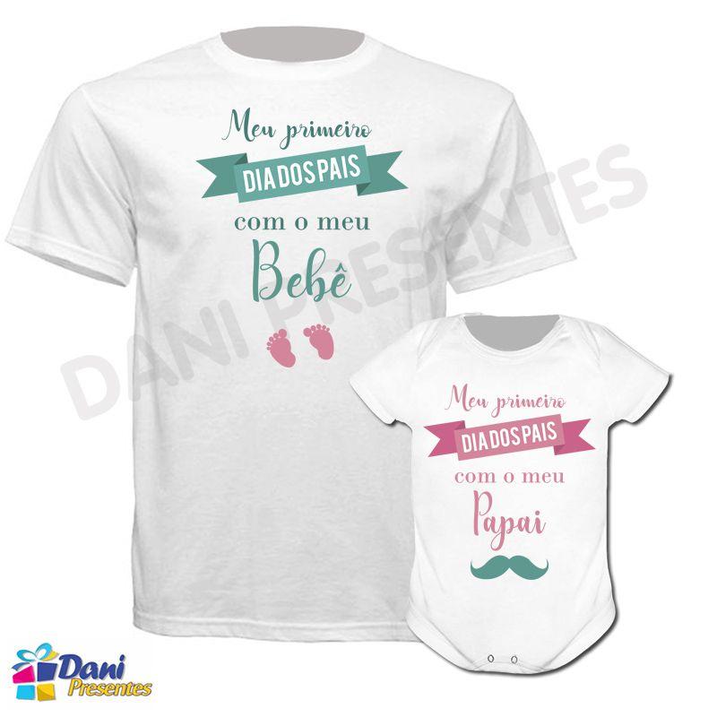 Camiseta Meu Primeiro Dia dos Pais com meu Bebê - 100% algodão