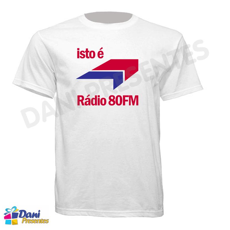 Camiseta Rádio 80FM - isto é Rádio 80FM