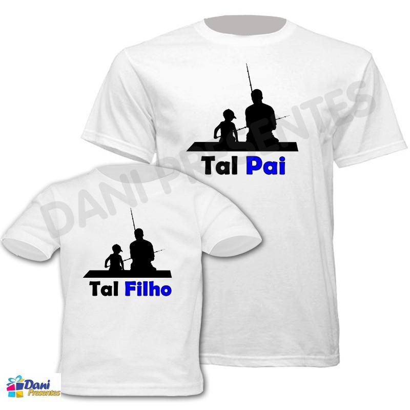 Camiseta Tal Pai, Tal Filho(a) - Pescaria - 100% algodão