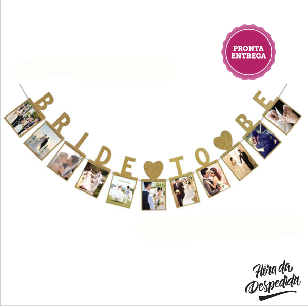 Banner Bride to Be Dourado com Porta-Foto para Despedida de Solteira
