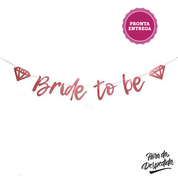 Banner Bride to Be com Diamante Rose Gold Pronta Entrega para Despedida de Solteira