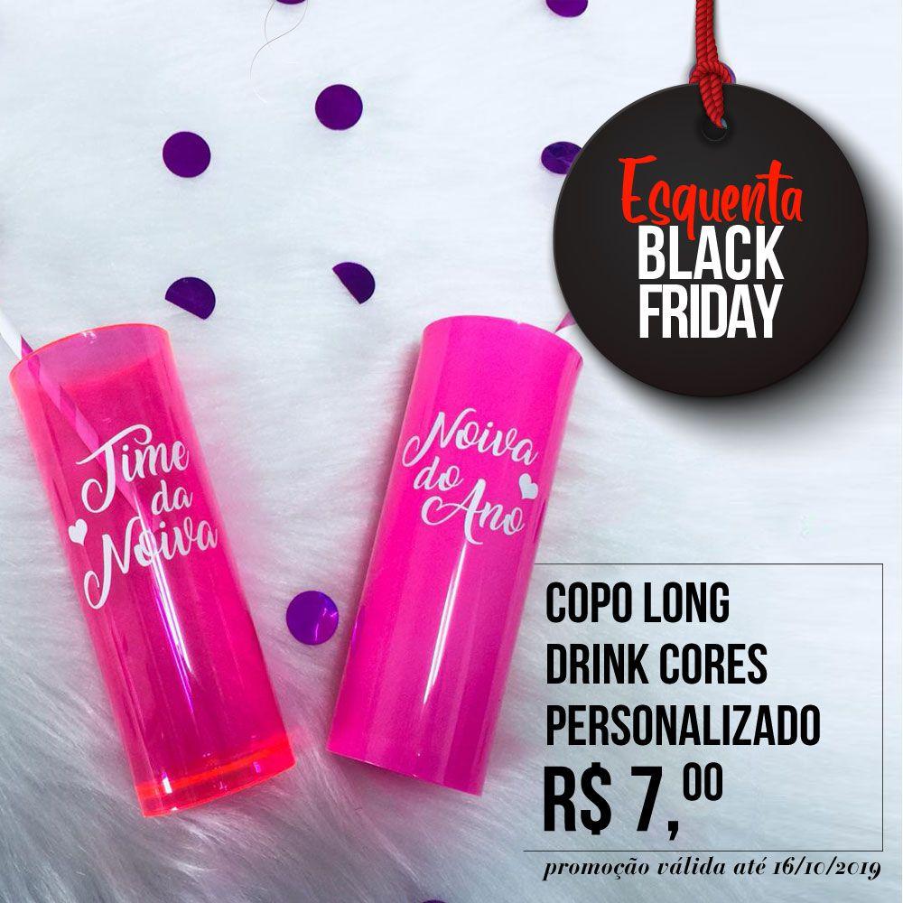 Esquenta Black Friday - Copo Long Drink Cores 330ml Personalizado para Despedida de Solteira