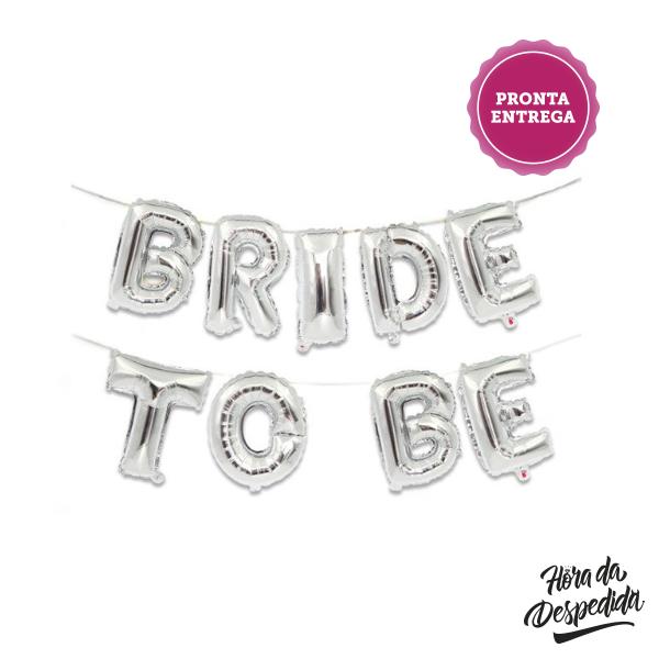 Faixa de Balões Bride To Be Prateada Pronta Entrega para Despedida de Solteira