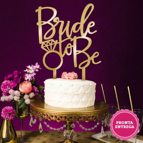 Topper Bride to Be Dourado de Bolo Para Despedida de Solteira ou Chá de Lingerie unidade, Topper Bride to Be Dourado, Topper Bride to Be, Decoração Bride to Be Despedida de Solteira