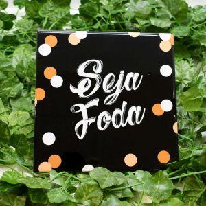 Azulejo Decorativo Seja Foda - 58690
