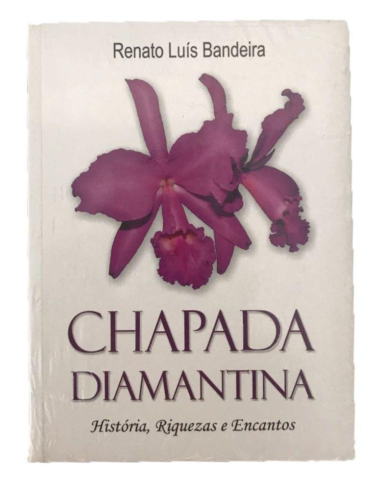 Chapada Diamantina, História, Riquezas e Encantos