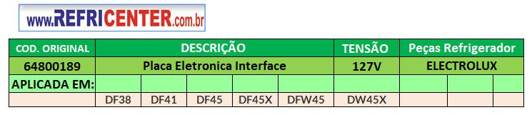 PLACA ELETRÔNICA INTERFACE GELADEIRA ELECTROLUX DF38 127V ORIGINAL 64800189